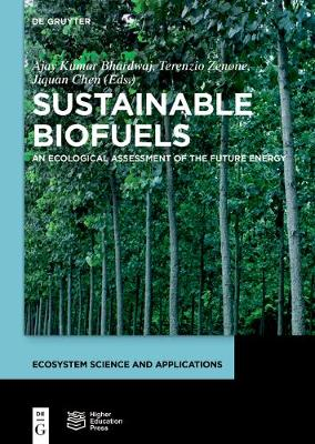 Sustainable Biofuels: An Ecological Assessment of the Future Energy