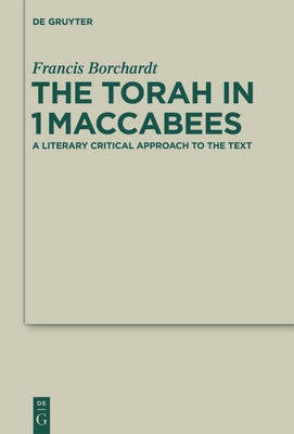 The Torah in 1Maccabees: A Literary Critical Approach to the Text