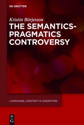 The Semantics-Pragmatics Controversy