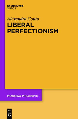 Liberal Perfectionism: The Reasons that Goodness Gives