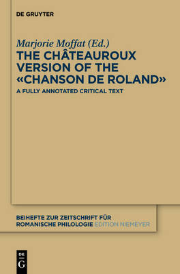 """The Chateauroux Version of the """"Chanson de Roland"""": A Fully Annotated Critical Text"""