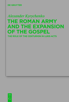 The Roman Army and the Expansion of the Gospel: The Role of the Centurion in Luke-Acts