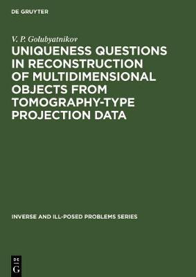 Uniqueness Questions in Reconstruction of Multidimensional Objects from Tomography-Type Projection Data