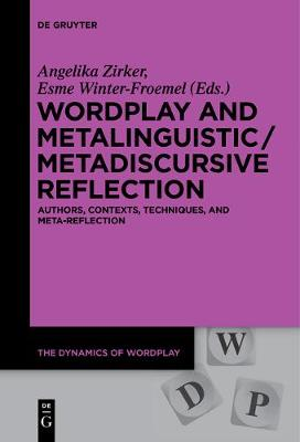 Wordplay and Metalinguistic / Metadiscursive Reflection: Authors, Contexts, Techniques, and Meta-Reflection