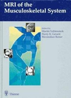 MRI of the Musculoskeletal System: . Zus.-Arb.: Edited by Martin Vahlensieck, Harry K. Genant, Maximilian Reiser With contributions by...(in alphabetical Order) ...
