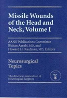 Missile Wounds of the Head and Neck: v. 1