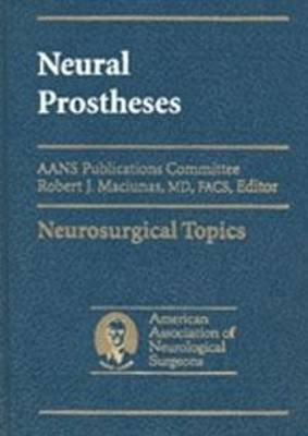 Neural Prostheses: Reversing the Vector of Surgery