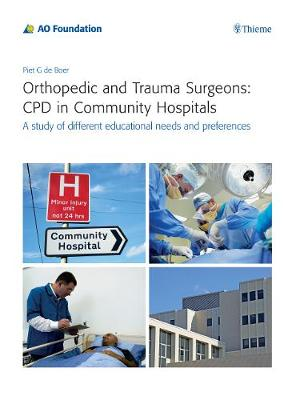 Orthopedic and Trauma Surgeons: CPD in Community Hospitals: A study of different educational needs and preferences