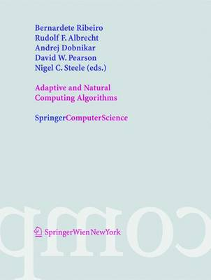 Adaptive and Natural Computing Algorithms: Proceedings of the International Conference in Coimbra, Portugal, 2005