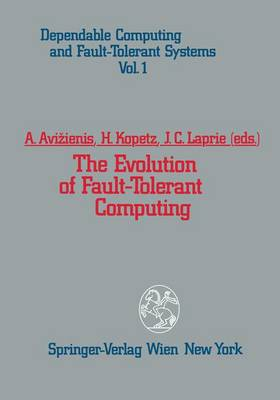 The Evolution of Fault-Tolerant Computing: In the Honor of William C. Carter