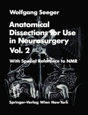 Anatomical Dissections for Use in Neurosurgery: With Special Reference to Nmr: v. 2