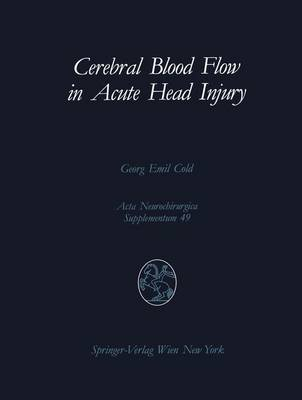 Cerebral Blood Flow in Acute Head Injury: The Regulation of Cerebral Blood Flow and Metabolism during the Acute Phase of Head Injury, and Its Significance for Therapy