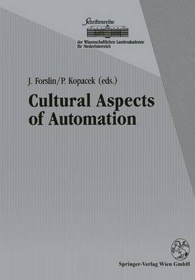 Cultural Aspects of Automation: Proceedings of the 1st IFAC Workshop on Cultural Aspects of Automation, October 1991, Krems, Austria