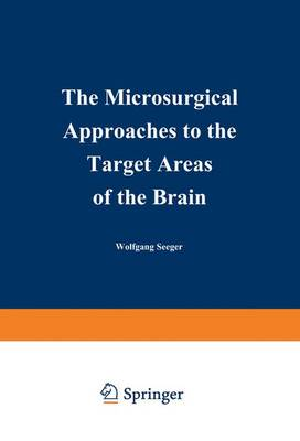 The Microsurgical Approaches to the Target Areas of the Brain