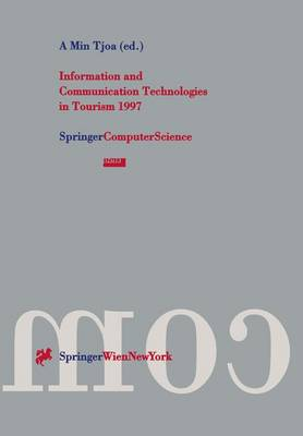 Information and Communication Technologies in Tourism 1997: Proceedings of the International Conference in Edinburgh, Scotland, 1997