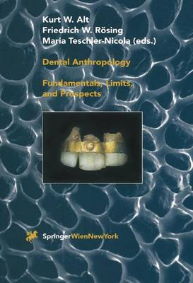 Dental Anthropology: Fundamentals, Limits and Prospects