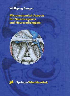 Microanatomical Aspects for Neurosurgeons and Neuroradiologists