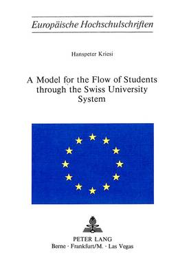 Model for the Flow of Students Through the Swiss University System