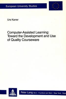 Computer-Assisted Learning: Toward the Development and Use of Quality Courseware