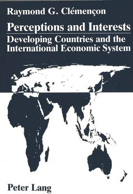 Perceptions and Interests: Developing Countries and the International Economic System - A Comparative Analysis of Statements Given to the Plenary Meetings of UNCTAD in 1976, 1983 and 1987