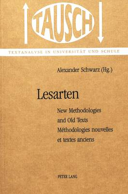 Lesarten: New Methodologies and Old Texts