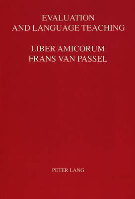 Evaluation and Language Teaching: Essays in Honor of Frans Van Passel