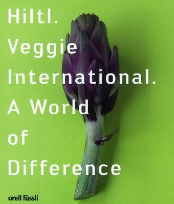 Hiltl Veggie International: A World of Difference