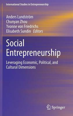 Social Entrepreneurship: Leveraging Economic, Political, and Cultural Dimensions
