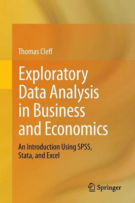 Exploratory Data Analysis in Business and Economics: An Introduction Using SPSS, Stata, and Excel