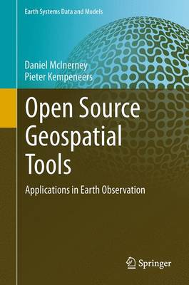 Open Source Geospatial Tools: Applications in Earth Observation