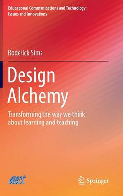 Design Alchemy: Transforming the way we think about learning and teaching