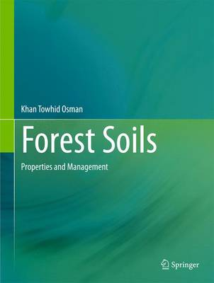 Forest Soils: Properties and Management