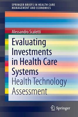 Evaluating Investments in Health Care Systems: Health Technology Assessment