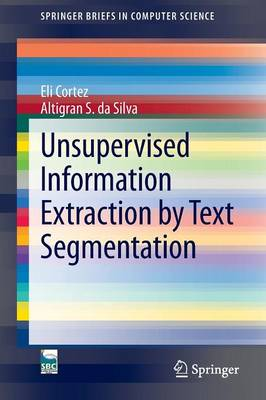 Unsupervised Information Extraction by Text Segmentation