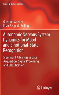 Autonomic Nervous System Dynamics for Mood and Emotional-State Recognition: Significant Advances in Data Acquisition, Signal Processing and Classification