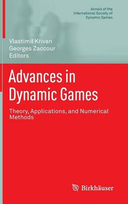 Advances in Dynamic Games: Theory, Applications, and Numerical Methods