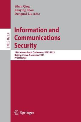 Information and Communications Security: 15th International Conference, ICICS 2013, Beijing, China, November 20-22, 2013, Proceedings