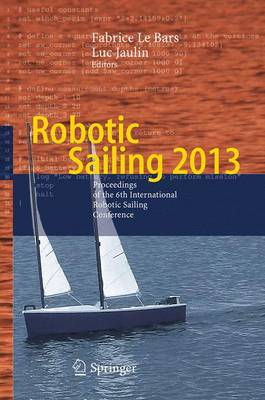 Robotic Sailing 2013: Proceedings of the 6th International Robotic Sailing Conference