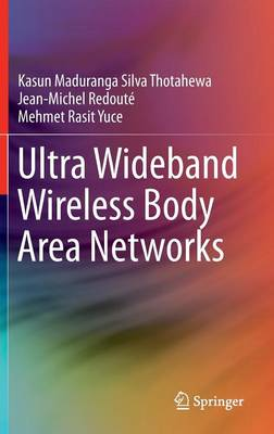 Ultra Wideband Wireless Body Area Networks