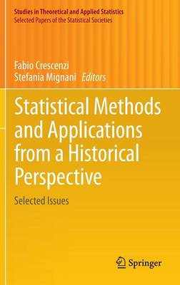 Statistical Methods and Applications from a Historical Perspective: Selected Issues