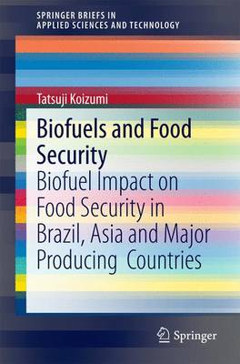 Biofuels and Food Security: Biofuel Impact on Food Security in Brazil, Asia and Major Producing  Countries