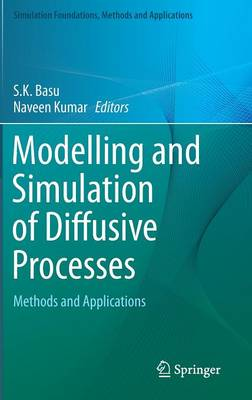 Modelling and Simulation of Diffusive Processes: Methods and Applications