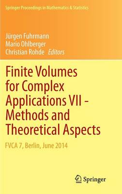 Finite Volumes for Complex Applications VII-Methods and Theoretical Aspects: FVCA 7, Berlin, June 2014