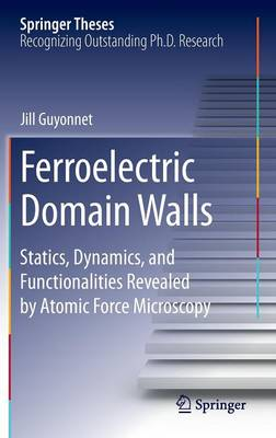 Ferroelectric Domain Walls: Statics, Dynamics, and Functionalities Revealed by Atomic Force Microscopy