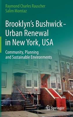 Brooklyn's Bushwick - Urban Renewal in New York, USA: Community, Planning and Sustainable Environments