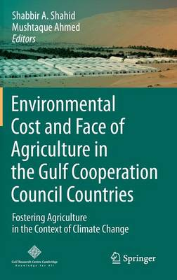 Environmental Cost and Face of Agriculture in the Gulf Cooperation Council Countries: Fostering Agriculture in the Context of Climate Change