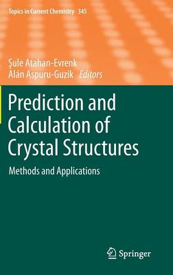 Prediction and Calculation of Crystal Structures: Methods and Applications