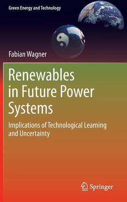 Renewables in Future Power Systems: Implications of Technological Learning and Uncertainty