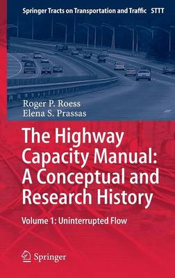 The Highway Capacity Manual: A Conceptual and Research History: Volume 1: Uninterrupted Flow