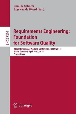 Requirements Engineering: Foundation for Software Quality: 20th International Working Conference, REFSQ 2014, Essen, Germany, April 7-10, 2014, Proceedings